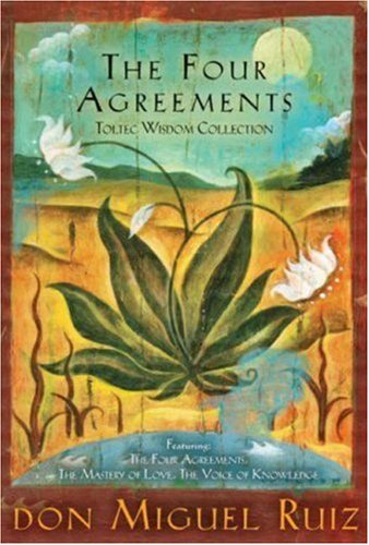 The Fifth Agreement A Practical Guide To Self Mastery Toltec Wisdom