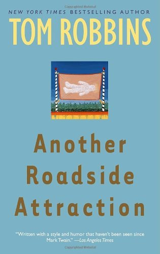 Cover image for Another Roadside Attraction: A Novel