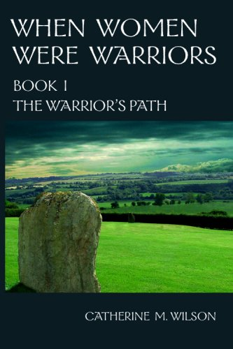 Cover image for When Women Were Warriors Book I: The Warrior's Path