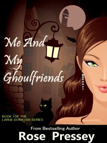 Cover image for Me and My Ghoulfriends: A Psychic Cozy Mystery (Larue Donavan Book 1)