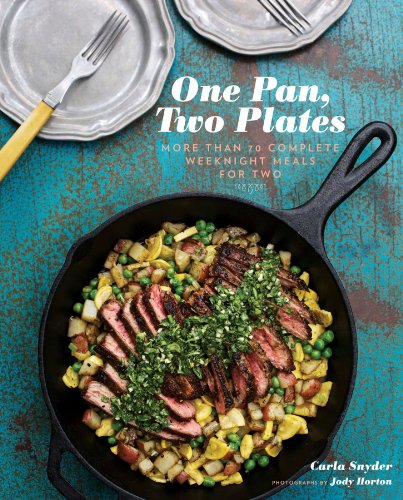 Cover image for One Pan, Two Plates: More Than 70 Complete Weeknight Meals for Two