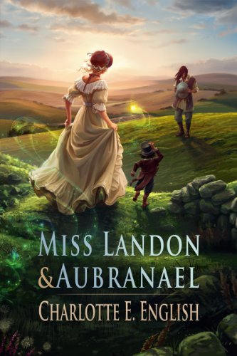 Cover image for Miss Landon and Aubranael: Magic and Romance in Regency England (Tales of Aylfenhame Book 1)