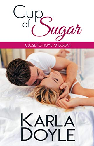 Cover image for Cup of Sugar (Close to Home Book 1)