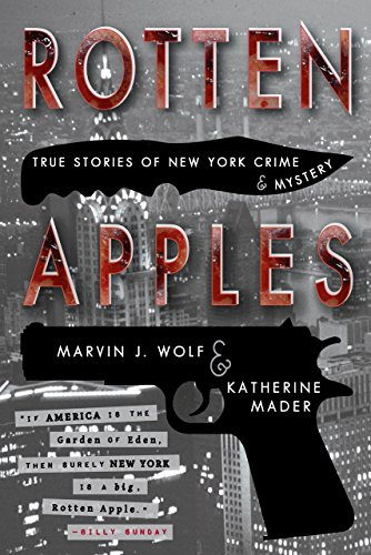 Cover image for Rotten Apples: True Stories of New York Crime and Mystery