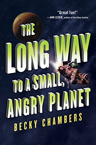 Cover image for The Long Way to a Small, Angry Planet (Wayfarers Book 1)