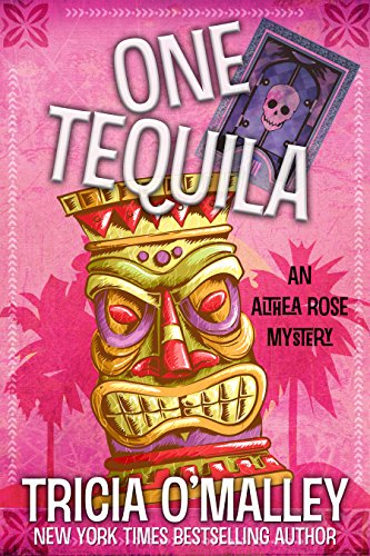 Cover image for One Tequila: An Althea Rose Mystery (The Althea Rose Series Book 1)