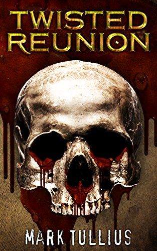 Cover image for Twisted Reunion: 28 Terrifying Tales