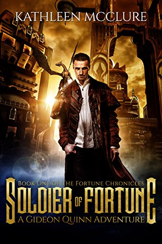 Cover image for Soldier of Fortune: A Gideon Quinn Adventure (The Fortune Chronicles Book 1)