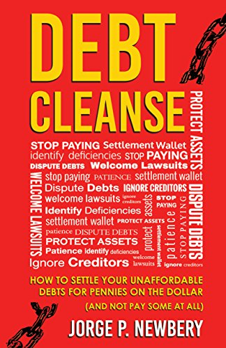 Cover image for Debt Cleanse: How To Settle Your Unaffordable Debts for Pennies on the Dollar (And Not Pay Some At All)