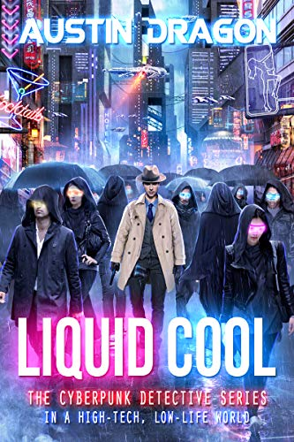 Cover image for Liquid Cool: The Cyberpunk Detective Series