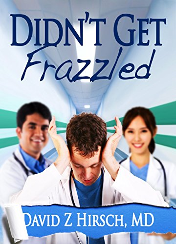 Cover image for Didn't Get Frazzled: humorous medical fiction