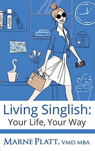 Cover image for Living Singlish: Your Life, Your Way