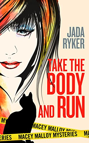 Cover image for Take the Body and Run (Macey Malloy Mysteries with a Chick-Lit Twist Book 1)