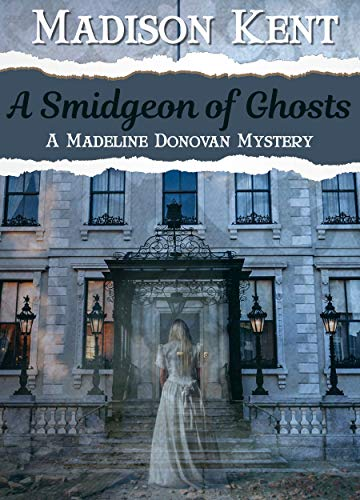 Cover image for A Smidgeon of Ghosts (Madeline Donovan Mysteries Book 6)