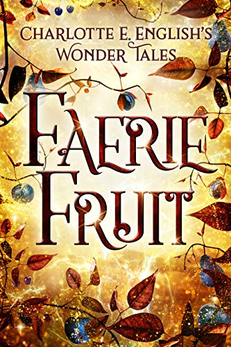 Cover image for Faerie Fruit (Wonder Tales Book 1)