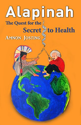 Cover image for ALAPINAH: The Quest for the Secret to Health