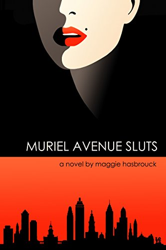 Cover image for Muriel Avenue Sluts: a coming of age story about love, and murder, and growing up in a brothel