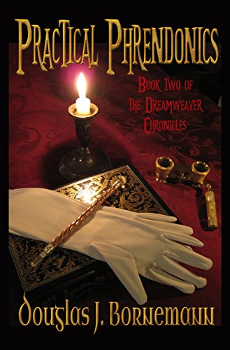 Cover image for Practical Phrendonics (The Dreamweaver Chronicles Book 2