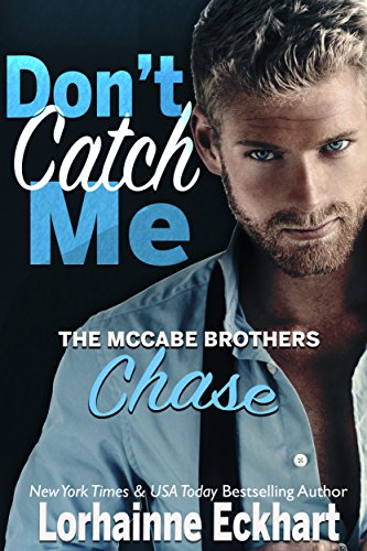 Cover image for Don't Catch Me: Chase (The McCabe Brothers Book 2)