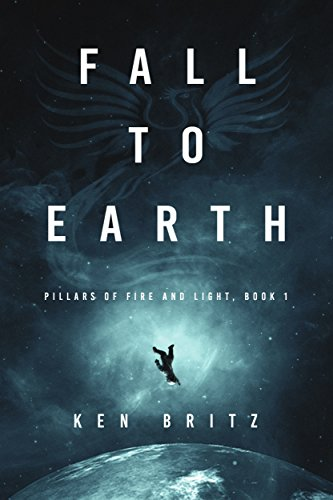 Cover image for Fall to Earth (Pillars of Fire and Light Sci-Fi Book 1)