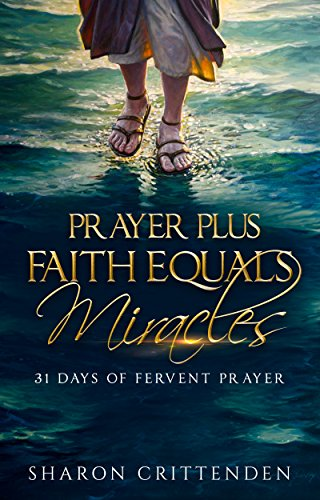 Cover image for Prayer Plus Faith Equals Miracles