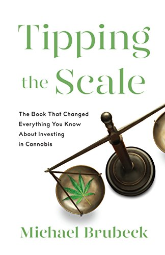 Cover image for Tipping the Scale: The Book That Changed Everything You Know About Investing in Cannabis