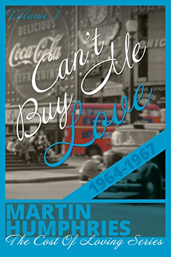 Cover image for Can't Buy Me Love: A wild coming of age journey through the swinging sixties. (The Cost of Loving Series Book 1)