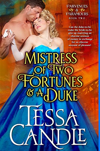 Cover image for Mistress of Two Fortunes and a Duke: A Steamy Regency Romance Novel (Parvenues & Paramours 2)
