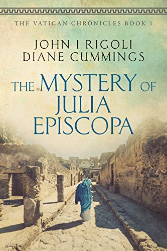 Cover image for The Mystery of Julia Episcopa: A Novel of Ancient and Modern Rome (The Vatican Chronicles Book 1)