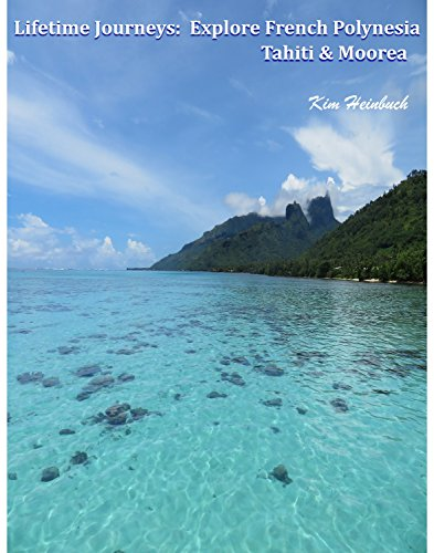 Cover image for Lifetime Journeys: Explore French Polynesia: Tahiti and Moorea
