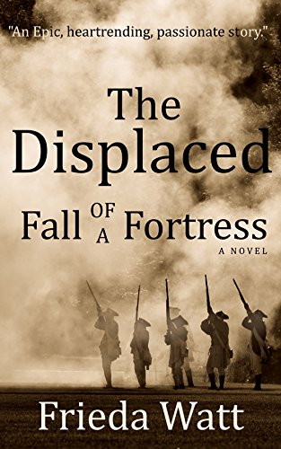 Cover image for The Displaced: Fall of a Fortress — A Classic Historical Fiction Novel — Volume 1 of 3
