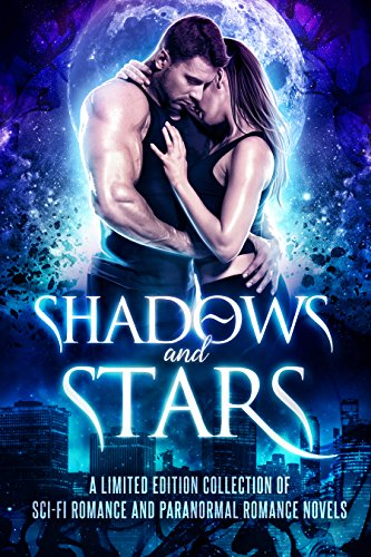 Cover image for Shadows and Stars: A Limited Edition Collection of Sci-Fi Romance and Paranormal Romance Novels
