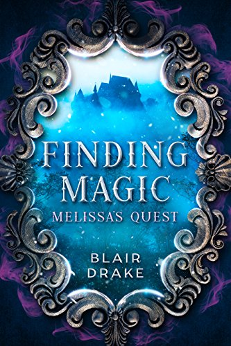 Cover image for Melissa's Quest (Finding Magic Book 1)