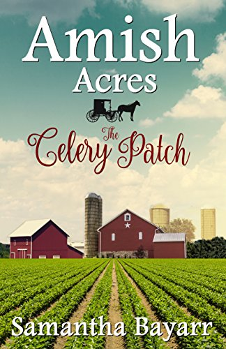 Cover image for Amish Acres: The Celery Patch: Amish Romance (Amish Acres Series Book 1)