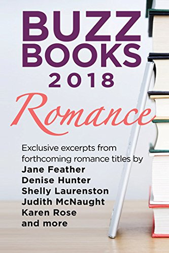 Cover image for Buzz Books 2018: Romance: Exclusive excerpts from forthcoming titles by Jane Feather, Denise Hunter, Shelly Laurenston, Judith McNaught, Karen Rose and more