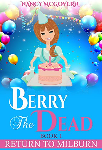 "Cover image for Berry The Dead: A Sequel Series To ""A Murder In Milburn"" (Return To Milburn Book 1)"