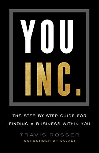 Cover image for You, Inc.: The Step by Step Guide for Finding A Business Within You