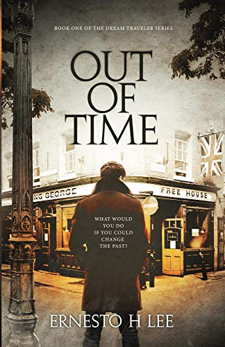 Cover image for Out of Time: The Dream Traveler Book One