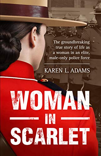 Cover image for Woman In Scarlet: The groundbreaking true story of life as a woman in an elite, male-only police force