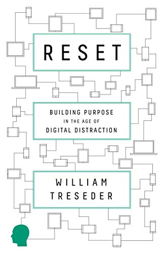 Cover image for Reset: Building Purpose in the Age of Digital Distraction