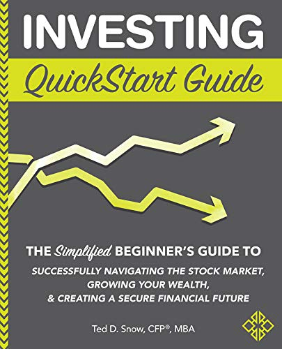 Cover image for Investing QuickStart Guide: The Simplified Beginner's Guide to Successfully Navigating the Stock Market, Growing Your Wealth & Creating a Secure Financial Future