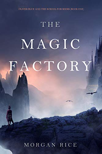 Cover image for The Magic Factory (Oliver Blue and the School for Seers-Book One)