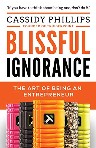 Cover image for Blissful Ignorance: The Art of Being an Entrepreneur