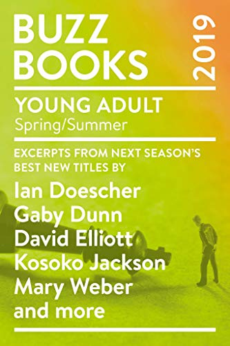 Cover image for Buzz Books 2019: Young Adult Spring/Summer: Excerpts from next season's best new titles by Ian Doescher, Gaby Dunn, David Elliott, Kosoko Jackson, Mary Weber and more