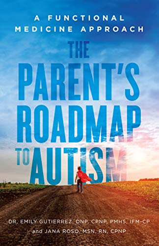 Cover image for The Parent's Roadmap to Autism : A Functional Medicine Approach