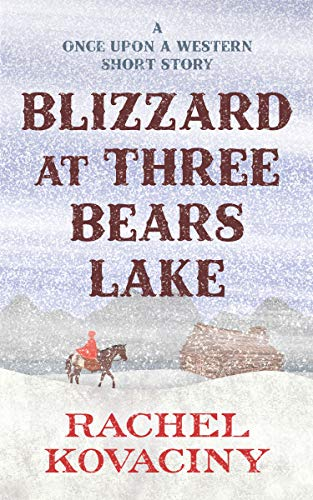 Cover image for Blizzard at Three Bears Lake (Once Upon a Western)