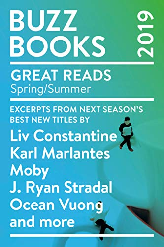 Cover image for Buzz Books 2019: Spring/Summer: Excerpts from next season's best new titles by Liv Constantine, Karl Marlantes, Moby, J. Ryan Stradal, Ocean Vuong and more
