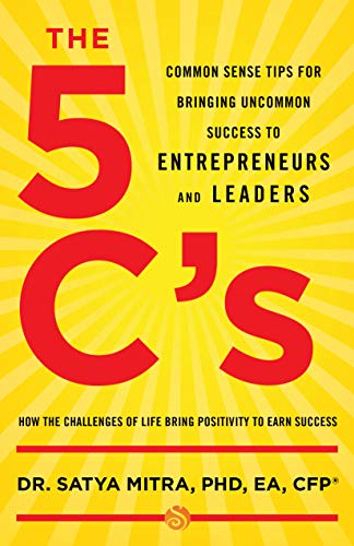 Cover image for The 5 C's: Common Sense Tips for Bringing Uncommon Success to Entrepreneurs and Leaders