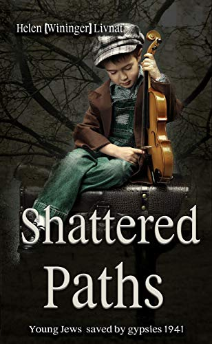 Cover image for Shattered Paths: Young Jews saved by gypsies 1941 - Historical Novel