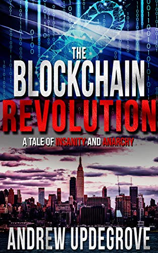 Cover image for The Blockchain Revolution: a Tale of Insanity and Anarchy (Frank Adversego Thrillers Book 5)